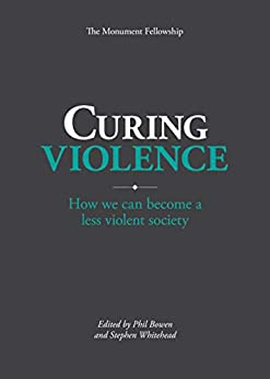 Curing Violence: How we can become a less violent society by [for Justice Innovation, Centre]