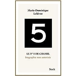 Le Nº5 de Chanel. Biographie non autorisée.