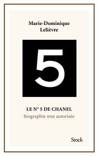 Le Nº5 de Chanel. Biographie non autorisée. par Marie-Dominique Lelièvre