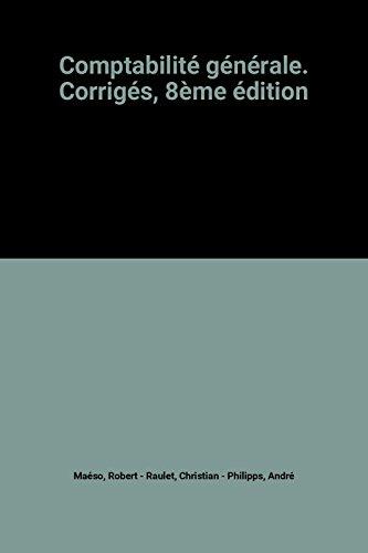 Comptabilité générale. Corrigés, 8ème édition