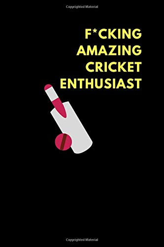 F*cking Amazing Cricket Enthusiast: Lined Notebook Journal to Write In, Funny Gift Friends Family (150 pages) por Motu Journals