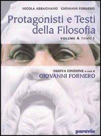 Protagonisti e testi della filosofia. Pensiero antico, patristica, scolastica. Vol. A1-A2. Per i Licei e gli Ist. Magistrali