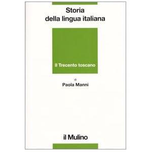 Storia della lingua italiana. Il Trecento toscano.