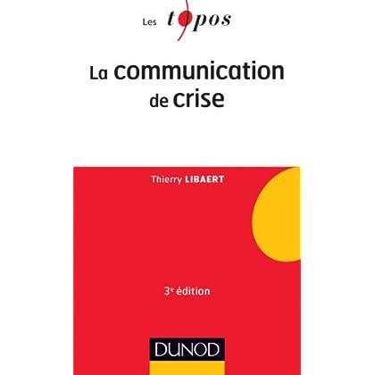 La communication de crise - 3ème édition