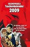 Eulenspiegels Taschenkalender 2009: Alle DDR-Mahn-, Gedenk-, Ehren- und Feiertage sowie wichtige Jubiläen aus Geschichte, Politik und Kultur