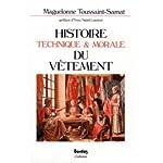 Histoire technique et morale du vêtement de Maguelonne Toussaint-Samat