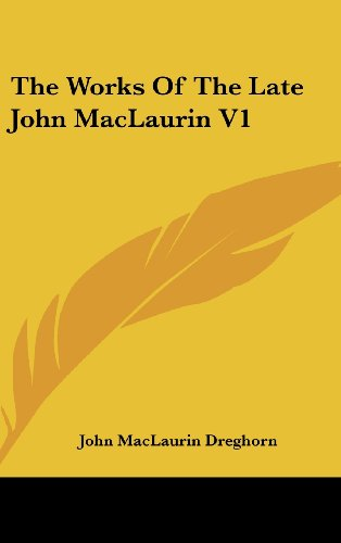 The Works of the Late John Maclaurin V1