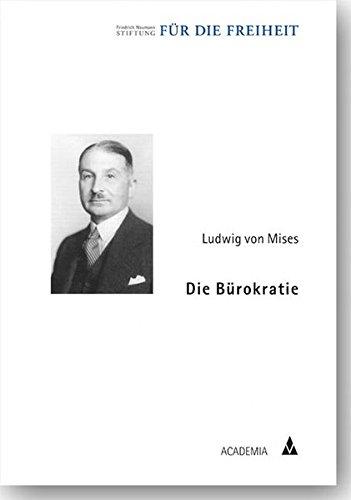 Die Bürokratie (Klassiker der Freiheit)