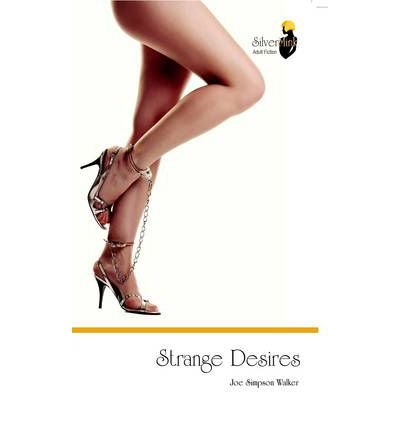 [(Strange Desires: (A BDSM Novel))] [ By (author) Joe Simpson Walker ] [November, 2011]