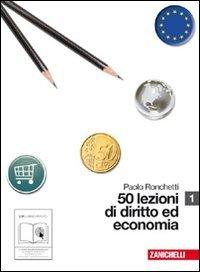 50 lezioni di diritto e economia. Per le Scuole superiori. Con espansione online