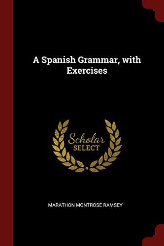 Descargar Libro A Spanish Grammar, with Exercises de Marathon Montrose Ramsey