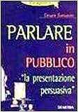 Image de Parlare in pubblico. «La presentazione persuasiva