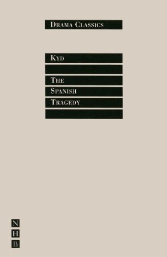 The Spanish Tragedy (Drama Classics) by Thomas Kyd (1997-09-01)