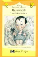 Desarmable/Dismantle: Un Juego Para Armar (Coleccion Subiendo a Escena- Literatura Para Ninos) por Manuel Gonzalez Gil
