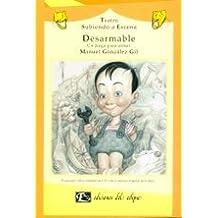 Desarmable (Coleccion Subiendo a Escena- Literatura Para Ninos)