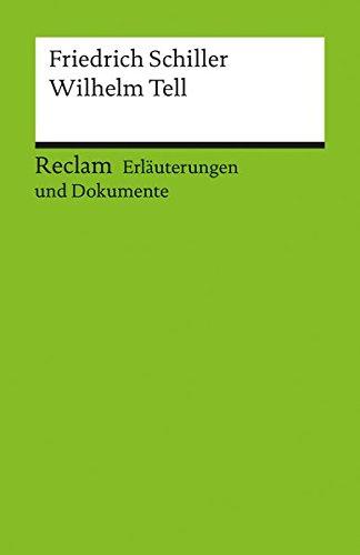 Erläuterungen und Dokumente zu Friedrich Schiller: Wilhelm Tell (Reclams Universal-Bibliothek)