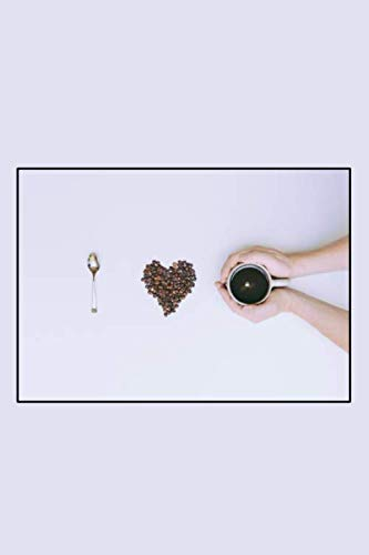 I Love Coffee Notebook: 6 x 9 inch 120 Pages Lined Journal, Diary and Notebook for People Who Love To Drink, Brew and Make Coffee