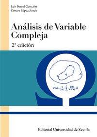 Análisis de variable compleja (Manuales Universitarios) por Luis Bernal González