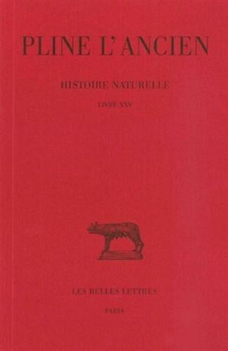 Histoire naturelle, Livre XXV : Nature des plantes naissant spontanément et des plantes découvertes par les hommes