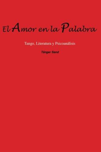 El amor en la palabra: Tango, Literatura y Psicoanálisis