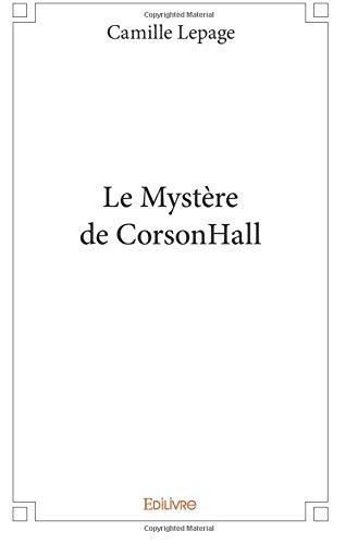 Le Mystère de CorsonHall par Camille Lepage