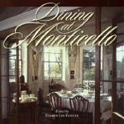 Dining at Monticello: In Good Taste and Abundance (Distributed for the Thomas Jefferson Foundation) -