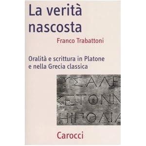 La verità nascosta. Oralità e scrittura in Plato