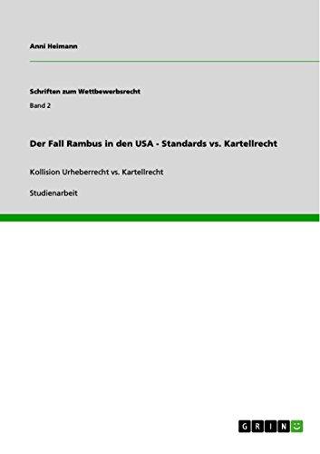 Der Fall Rambus in den USA - Standards vs. Kartellrecht: Kollision Urheberrecht vs. Kartellrecht