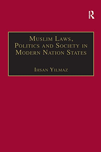 Muslim Laws, Politics and Society in Modern Nation States: Dynamic Legal Pluralisms in England, Turkey and Pakistan (English Edition) por Ihsan Yilmaz