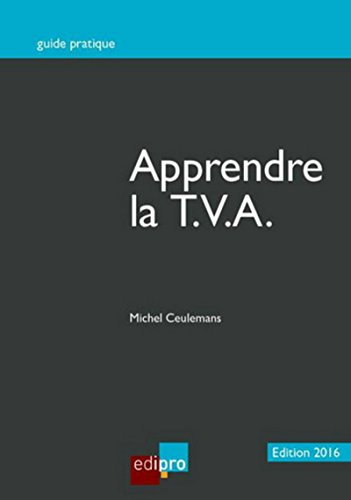Apprendre la TVA - Edition 2016, 12ème Ed.