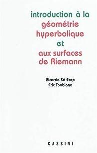 Introduction à la géométrie hyperbolique et aux surfaces de Riemann par  Ricardo Sa Earp