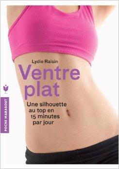 VENTRE PLAT de Lydie Raisin ( 10 avril 2013 )
