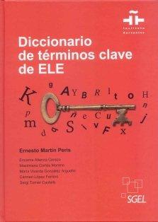 Diccionaro de términos clave de ELE por Ernesto (Director) Martín Peris
