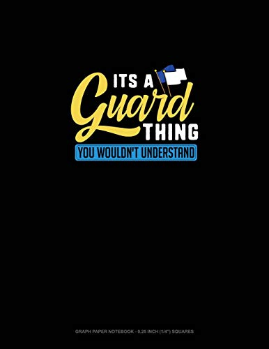 It's A Guard Thing You Wouldn't Understand: Graph Paper Notebook - 0.25 Inch (1/4