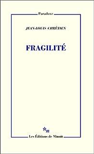 Fragilité par Jean-Louis Chrétien