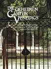Die geheimen Gärten Venedigs. Sonderausgabe. - Christina Moldi-Ravenna, Theodo Sammartini