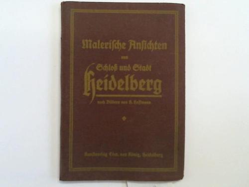 Malerische Ansichten von Schlo und Stadt Heidelberg mit Bildern nach H. Hoffmann