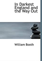 [(In Darkest England and the Way Out)] [By (author) William Booth] published on (August, 2008)