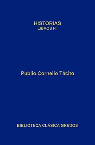 Historias. Libros I-II (Biblioteca Clásica Gredos nº 402) (Spanish Edition)