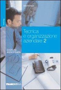Tecnica e organizzazione aziendale. Per gli Ist. Tecnici commerciali: 2