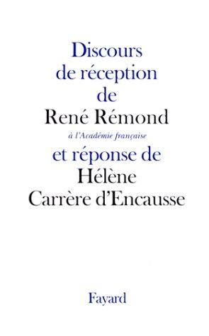 Discours de réception de René Rémond à l'Académie française et réponse de Hélène Carrère d'Encausse par Hélène Carrère d'Encausse