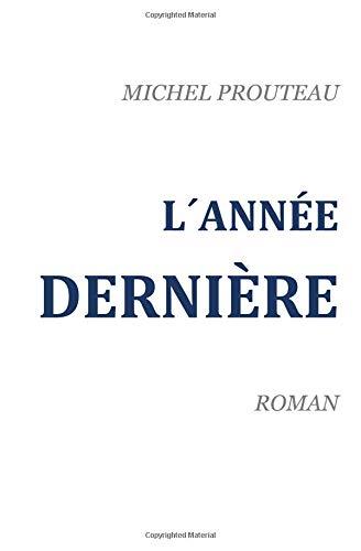 L'ANNÉE DERNIÈRE par Michel Prouteau
