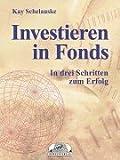 Investieren in Fonds. In drei Schritten zum Erfolg