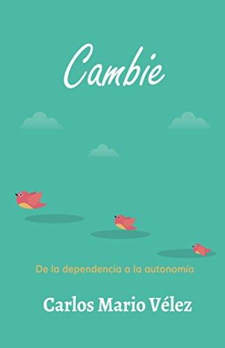Cambie: De la dependencia a la autonomía por Carlos Mario Vélez