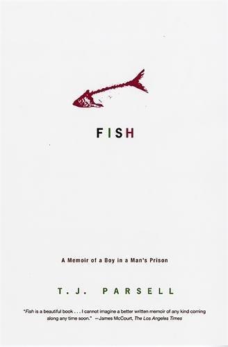 Fish: A Memoir of a Boy in a Man's Prison