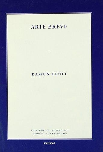 Arte breve (Colección de pensamiento medieval y renacentista) por Ramón Llull