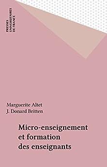 Micro-enseignement et formation des enseignants par [Altet, Marguerite, Britten, J. Donard]