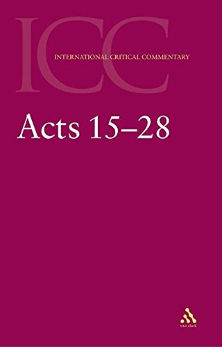 Acts 15-28: 2 (International Critical Commentary)
