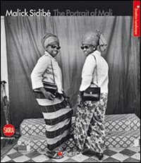 Malick Sidibé. The Portrait of Mail. Ediz. bilingue (Fotografia)