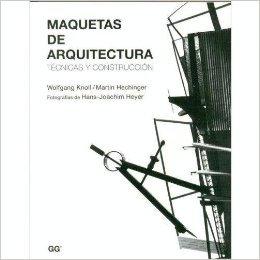 Maquetas de arquitectura, tecnicasy construccion